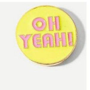 5/$24 Round Yellow Oh Yeah! Pin Brooch